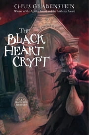 The Black Heart Crypt - A Haunted Mystery ebook by Chris Grabenstein