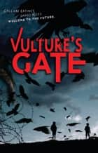 Vulture's Gate ebook by Kirsty Murray