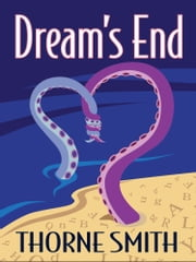 Dreams End ebook by Thorne Smith