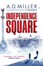 Independence Square ebook by