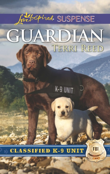 Guardian (Mills & Boon Love Inspired Suspense) (Classified K-9 Unit, Book 1) 電子書 by Terri Reed