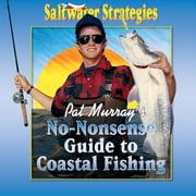 Pat Murray's No-Nonsense Guide to Coastal Fishing audiobook by Pat Murray