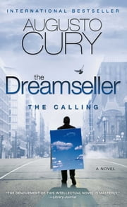 The Dreamseller: The Calling - A Novel ebook by Augusto Cury