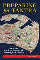Preparing for Tantra ebook by Rob Preece