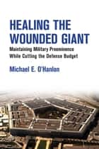 Healing the Wounded Giant ebook by Michael E. O'Hanlon