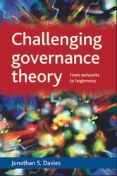 Challenging governance theory ebook by Jonathan S. Davies