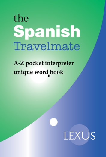 The Spanish Travelmate ebook by Lexus