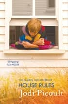 House Rules ebook by Jodi Picoult