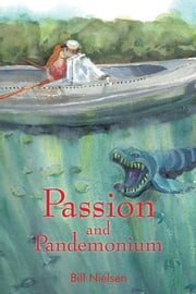 Passion and Pandemonium ebook by Bill Nielsen