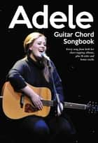 Guitar Chord Songbook: Adele ebook by Adrian Hopkins