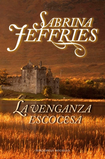 La venganza escocesa ebook by Sabrina Jeffries