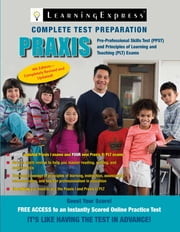 Praxis - PPST: Pre-Professional Skills Test and PLT: Principles of Learning and Teaching ebook by LearningExpress LLC Editors