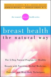 Breast Health the Natural Way ebook by Deborah Mitchell,Deborah Gordon