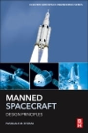 Manned Spacecraft Design Principles ebook by Pasquale M Sforza