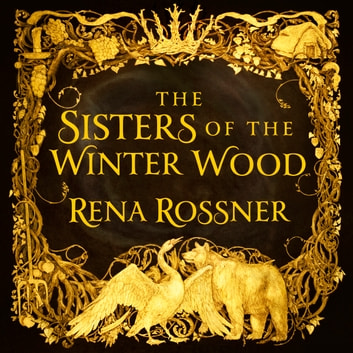 The Sisters of the Winter Wood audiobook by Rena Rossner