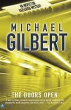 The Doors Open ebook by Michael Gilbert
