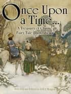 Once Upon a Time . . . A Treasury of Classic Fairy Tale Illustrations ebook by Jeff A. Menges