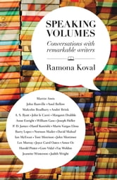 Speaking Volumes: Conversations with Remarkable Writers ebook by Ramona Koval