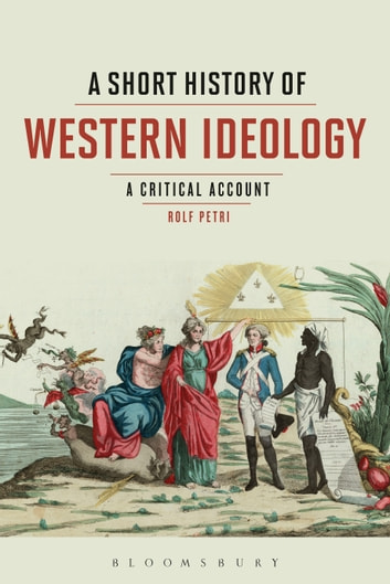 A Short History of Western Ideology - A Critical Account ebook by Prof. Rolf Petri