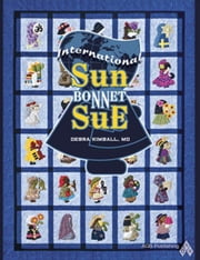 International Sunbonnet Sue ebook by Kimball, Debra