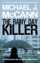 The Rainy Day Killer ebook by Michael J. McCann