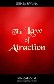 The Law of Atraction ebook by Steve Pavlina,Ana Carvajal