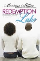 Redemption Lake ebook by Monique Miller