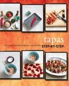 Step-by-Step: Tapas (Love Food) ebook by Parragon Books Ltd,Love Food Editors