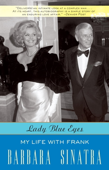 Lady Blue Eyes - My Life with Frank ebook by Barbara Sinatra