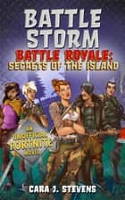 Battle Storm - An Unofficial Fortnite Novel ebook by Cara J. Stevens