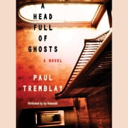 A Head Full of Ghosts audiobook by Paul Tremblay