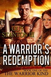 A Warrior's Redemption ebook by Guy S. Stanton III
