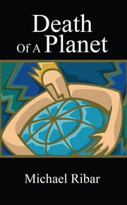 Death Of A Planet ebook by Michael Ribar