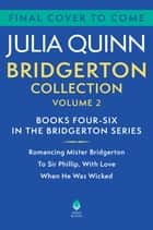 Bridgerton Collection Volume 2 - Books Four-Six in the Bridgerton Series eBook by Julia Quinn