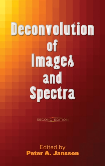 Deconvolution of Images and Spectra - Second Edition ebook by