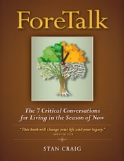 Foretalk - The 7 Critical Conversations for Living in the Season of Now ebook by Stan Craig