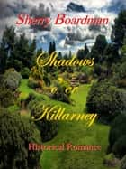 Shadows o'er Killarney ebook by Sherry Boardman