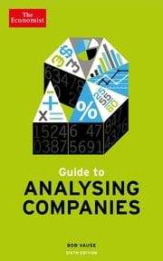 Guide to Analysing Companies ebook by The Economist,Bob Vause