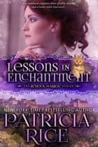 Lessons in Enchantment ebook by Patricia Rice