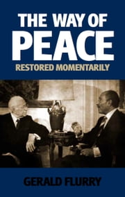 The Way of Peace Restored Momentarily - Herbert W. Armstrong showed the way to peace ebook by Gerald Flurry,Philadelphia Church of God