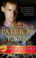 Heaven's Fire - Lords of Conquest, #2 ebook by Patricia Ryan