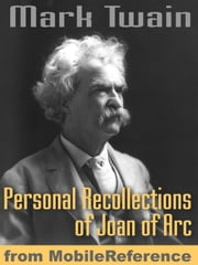 Personal Recollections Of Joan Of Arc (Mobi Classics) ebook by Mark Twain