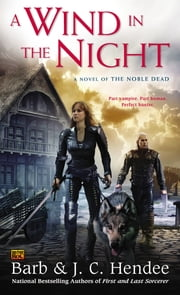 A Wind in the Night - A Novel of the Noble Dead ebook by Barb Hendee,J.C. Hendee