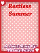 Restless Summer ebook by Tiffany Fulton