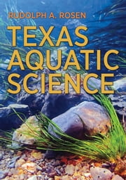 Texas Aquatic Science ebook by Rudolph A. Rosen