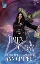 Time's Curse ebook by Ann Gimpel