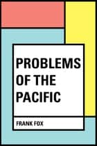 Problems of the Pacific ebook by Frank Fox