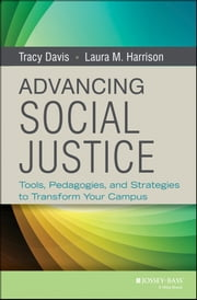 Advancing Social Justice - Tools, Pedagogies, and Strategies to Transform Your Campus ebook by Tracy Davis,Laura M. Harrison