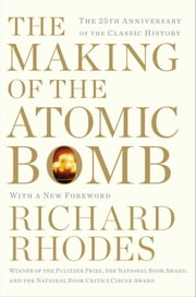 Making of the Atomic Bomb ebook by Richard Rhodes