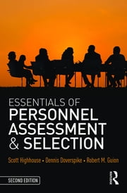Essentials of Personnel Assessment and Selection ebook by Scott Highhouse,Dennis Doverspike,Robert M Guion